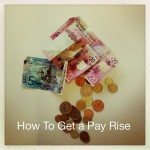 How do I get a Pay Rise? Find out How